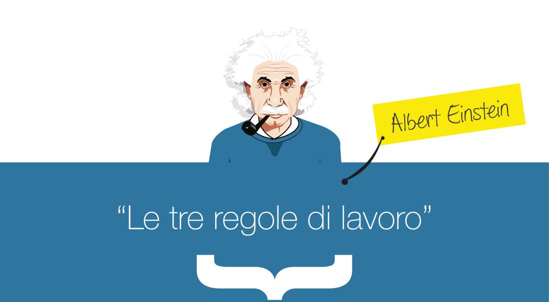 Le tre regole di lavoro di Albert Einstein
